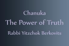 Chanuka 5773 - Power Of Truth